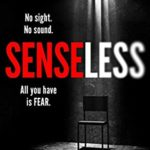 [PDF] [EPUB] Senseless: the most chilling crime thriller of the year Download