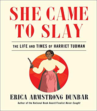 [PDF] [EPUB] She Came to Slay: The Life and Times of Harriet Tubman Download by Erica Armstrong Dunbar