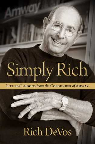 [PDF] [EPUB] Simply Rich: Life and Lessons from the Cofounder of Amway: A Memoir Download by Rich DeVos