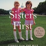[PDF] [EPUB] Sisters First: Stories from Our Wild and Wonderful Life Download