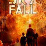[PDF] [EPUB] Sky Fall: A Post Apocalyptic Survival Thriller Download