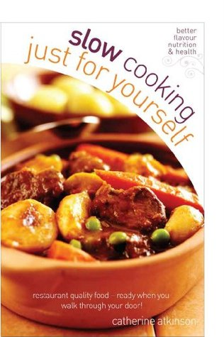[PDF] [EPUB] Slow Cooking Just for Yourself Download by Catherine Atkinson