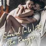 [PDF] [EPUB] Snowed In With The Ranger (Rescue My Heart, #0.5) Download