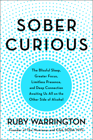 [PDF] [EPUB] Sober Curious: The Blissful Sleep, Greater Focus, Limitless Presence, and Deep Connection Awaiting Us All on the Other Side of Alcohol Download by Ruby Warrington