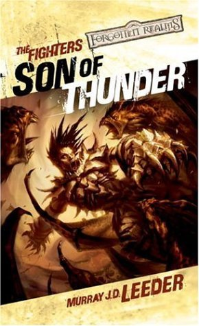 [PDF] [EPUB] Son of Thunder (Forgotten Realms: The Fighters, #3) Download by Murray J.D. Leeder