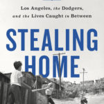 [PDF] [EPUB] Stealing Home: Los Angeles, the Dodgers, and the Lives Caught in Between Download