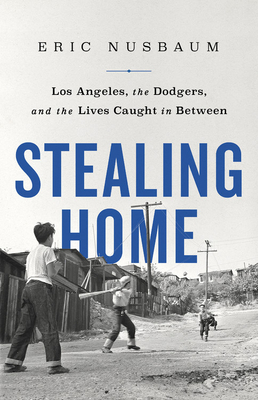 [PDF] [EPUB] Stealing Home: Los Angeles, the Dodgers, and the Lives Caught in Between Download by Eric Nusbaum