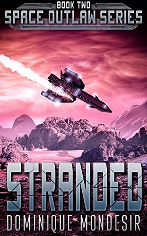 [PDF] [EPUB] Stranded: (Space Outlaw 2) Download by Dominique Mondesir