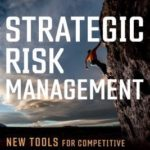 [PDF] [EPUB] Strategic Risk Management: New Tools for Competitive Advantage in an Uncertain Age Download