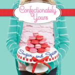 [PDF] [EPUB] Sugar and Spice (Confectionately Yours, #3) Download