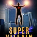 [PDF] [EPUB] Super Villain (Aberrant #3) Download