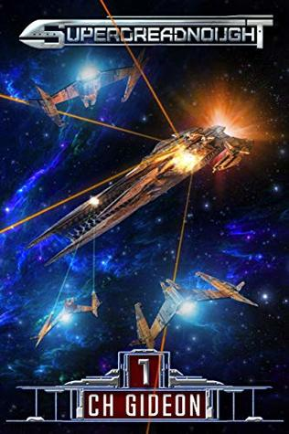 [PDF] [EPUB] Superdreadnought 1 (Superdreadnought, #1) Download by C.H. Gideon
