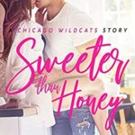 [PDF] [EPUB] Sweeter Than Honey: A Chicago Wildcats Story Download