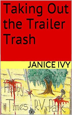 [PDF] [EPUB] Taking Out the Trailer Trash Download by Janice Ivy