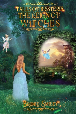 [PDF] [EPUB] Tales of Bristeria: The Reign of Witches Download by Brooke Smiley