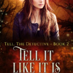 [PDF] [EPUB] Tell It Like It Is (Tell, The Detective #2) Download