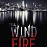 [PDF] [EPUB] Tell the Wind and Fire Download