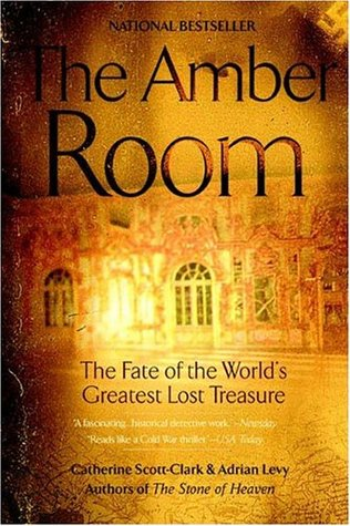 [PDF] [EPUB] The Amber Room: The Fate of the World's Greatest Lost Treasure Download by Cathy Scott-Clark