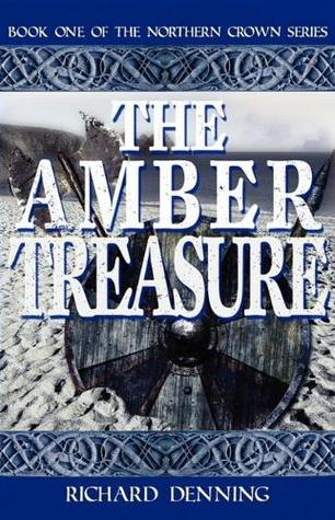 [PDF] [EPUB] The Amber Treasure (The Northern Crown, #1) Download by Richard Denning
