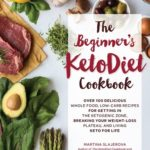[PDF] [EPUB] The Beginner's KetoDiet Cookbook: Over 100 Delicious Whole Food, Low-Carb Recipes for Getting in the Ketogenic Zone Breaking Your Weight-Loss Plateau, and Living Keto for Life Download