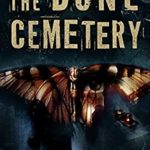 [PDF] [EPUB] The Bone Cemetery: A Horror Novel Based On True Events (The Building 4 Series Book 1) Download
