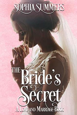 [PDF] [EPUB] The Bride's Secret (Love and Marriage #1) Download by Sophia Summers