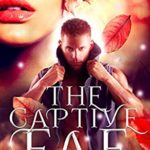 [PDF] [EPUB] The Captive Fae (The Red Wood Book 1) Download