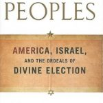 [PDF] [EPUB] The Chosen Peoples: America, Israel, and the Ordeals of Divine Election Download