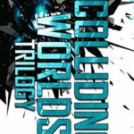 [PDF] [EPUB] The Colliding Worlds Trilogy: The Complete Trilogy: Collision, Implosion, and Explosion Download
