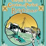 [PDF] [EPUB] The Corpse in the Garden of Perfect Brightness Download
