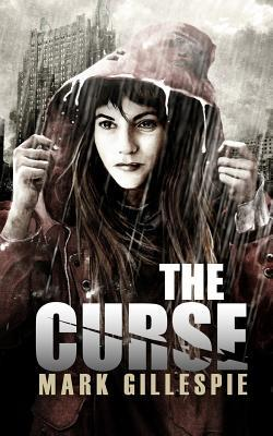 [PDF] [EPUB] The Curse: A Post-Apocalyptic Thriller Download by Mark  Gillespie
