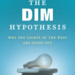 [PDF] [EPUB] The DIM Hypothesis: Why the Lights of the West Are Going Out Download