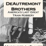 [PDF] [EPUB] The DeAutremont Brothers: America's Last Great Train Robbery Download