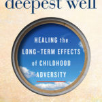 [PDF] [EPUB] The Deepest Well: Healing the Long-Term Effects of Childhood Adversity Download