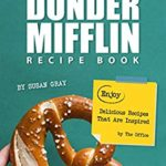 [PDF] [EPUB] The Dunder Mifflin Recipe Book: Enjoy Delicious Recipes That Are Inspired by The Office Download