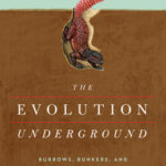 [PDF] [EPUB] The Evolution Underground: Burrows, Bunkers, and the Marvelous Subterranean World Beneath our Feet Download