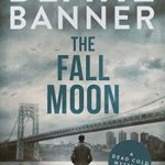 [PDF] [EPUB] The Fall Moon (Dead Cold Mystery #17) Download