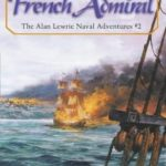 [PDF] [EPUB] The French Admiral (Alan Lewrie, #2) Download
