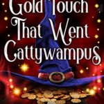 [PDF] [EPUB] The Gold Touch That Went Cattywampus (Lost Southern Magic #1) Download
