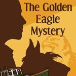 [PDF] [EPUB] The Golden Eagle Mystery (The Ellery Queen Jr. Mystery Stories Book 2) Download