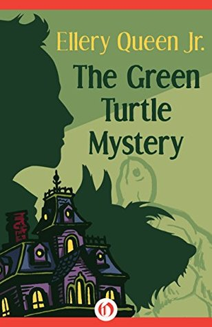 [PDF] [EPUB] The Green Turtle Mystery (The Ellery Queen Jr. Mystery Stories Book 3) Download by Ellery Queen Jr.