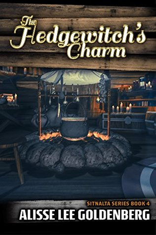 [PDF] [EPUB] The Hedgewitch's Charm: Sitnalta Series Book 4 Download by Alisse Lee Goldenberg