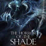 [PDF] [EPUB] The Horror Of The Shade (Trilogy of the Void #1) Download