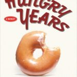 [PDF] [EPUB] The Hungry Years: Confessions of a Food Addict Download