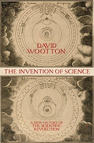 [PDF] [EPUB] The Invention of Science: A New History of the Scientific Revolution Download by David Wootton