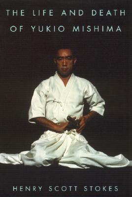 [PDF] [EPUB] The Life and Death of Yukio Mishima Download by Henry Scott Stokes