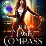 [PDF] [EPUB] The Magic Compass (The Adventures of Maggie Parker #1) Download