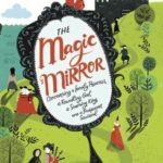 [PDF] [EPUB] The Magic Mirror: Concerning a Lonely Princess, a Foundling Girl, a Scheming King and a Pickpocket Squirrel Download