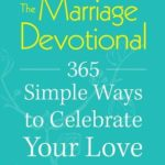 [PDF] [EPUB] The Marriage Devotional: 365 Simple Ways to Celebrate Your Love Download