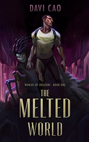 [PDF] [EPUB] The Melted World (Worlds of Creators Book 1) Download by Davi Cao